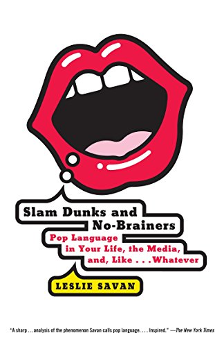 9780375702426: Slam Dunks and No-Brainers: Pop Language in Your Life, the Media, and Like . . . Whatever