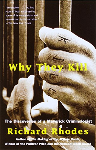 9780375702488: Why They Kill: The Discoveries of a Maverick Criminologist (Vintage)