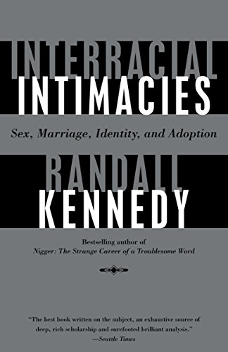 9780375702648: Interracial Intimacies: Sex, Marriage, Identity, and Adoption