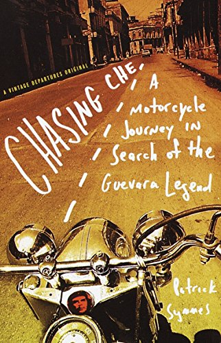 9780375702655: Chasing Che: A Motorcycle Journey in Search of the Guevara Legend