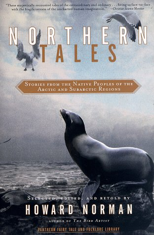 9780375702679: Northern Tales: Stories from the Native Peoples of the Arctic and Sub-Arctic Regions (Fairy Tale and Folklore Library)