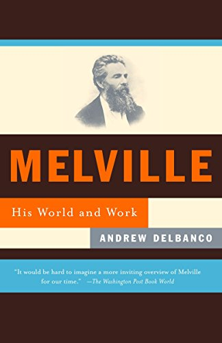 9780375702976: Melville: His World and Work