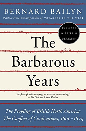 9780375703461: The Barbarous Years: The Peopling of British North America-The Conflict of Civilizations, 1600-1675