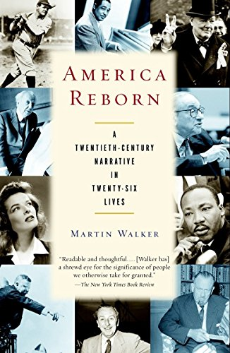 9780375703645: America Reborn: A Twentieth-Century Narrative in Twenty-six Lives