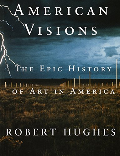 9780375703652: American Visions: The Epic History of Art in America