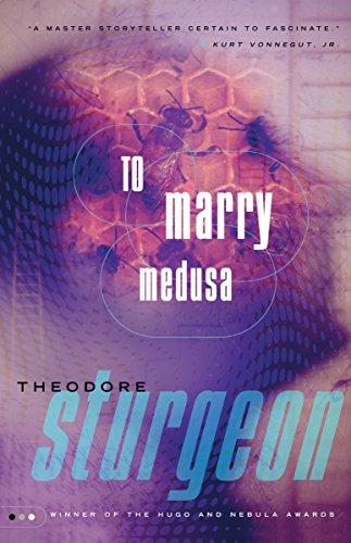 To Marry Medusa: Sturgeon, Theodore