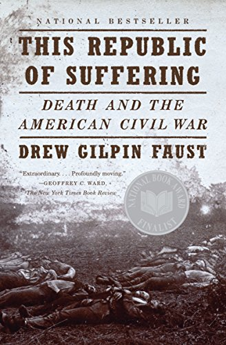 9780375703836: This Republic of Suffering: Death and the American Civil War