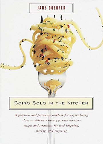 Going Solo in the Kitchen: A Practical: Doerfer, Jane