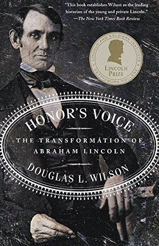 Honor's Voice: The Transformation of Abraham Lincoln: Douglas L. Wilson