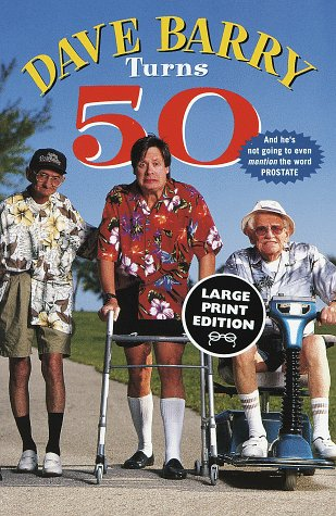 9780375704185: Dave Barry Turns 50 (Random House Large Print)