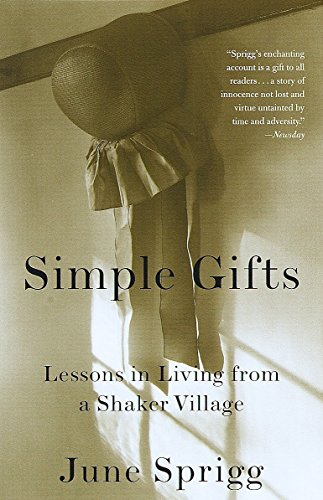 9780375704321: Simple Gifts: Lessons in Living from a Shaker Village