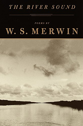 The River Sound: Poems: Merwin, W. S.