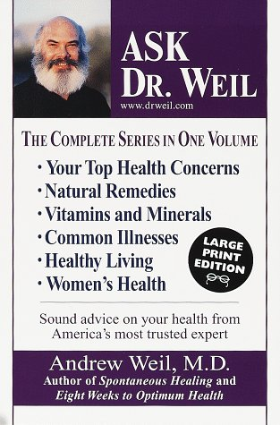 9780375704451: Ask Dr. Weil: The Complete Series in One Volume (Random House Large Print)