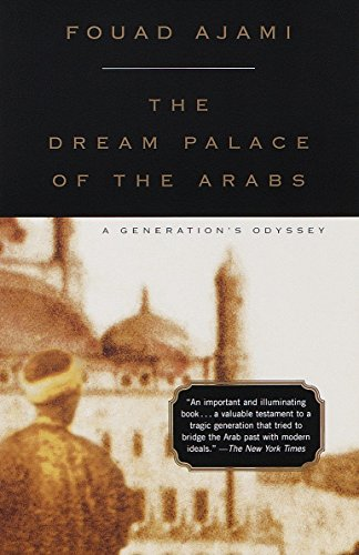 9780375704741: The Dream Palace of the Arabs: A Generation's Odyssey