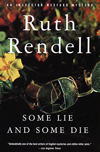 9780375704901: Some Lie and Some Die (An Inspector Wexford Mystery)