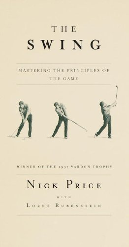 9780375705137: The Swing: Mastering the Principles of the Game