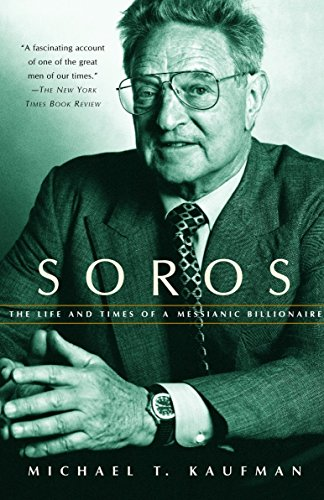 Soros : The Life and Times of: Michael T. Kaufman