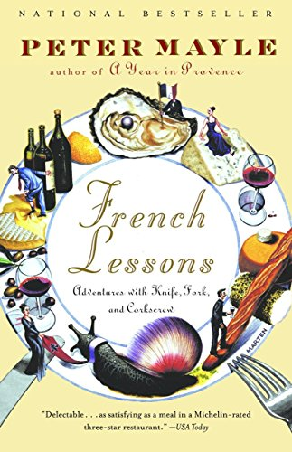 9780375705618: French Lessons: Adventures with Knife, Fork, and Corkscrew