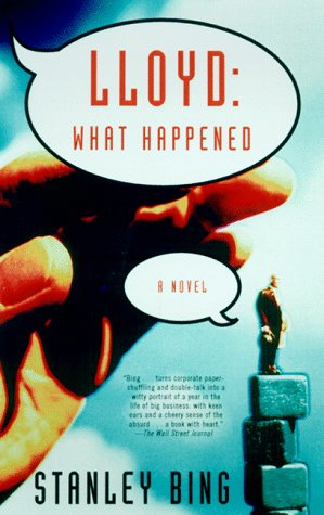 Lloyd: What Happened: A Novel of Business: Stanley Bing