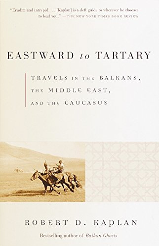 9780375705762: Eastward to Tartary: Travels in the Balkans, the Middle East, and the Caucasus
