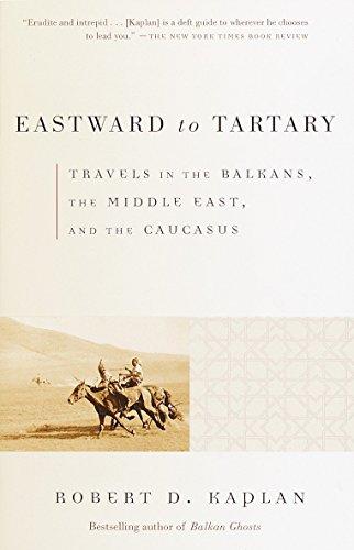 Eastward to Tartary: Travels in the Balkans,: Robert D. Kaplan