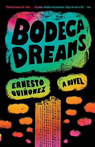 Bodega Dreams: A Novel: Ernesto Quinonez