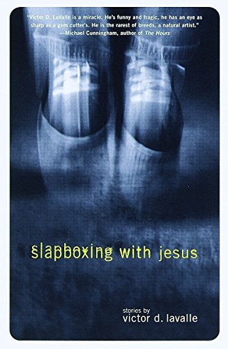 Slapboxing with Jesus: LaValle, Victor D.
