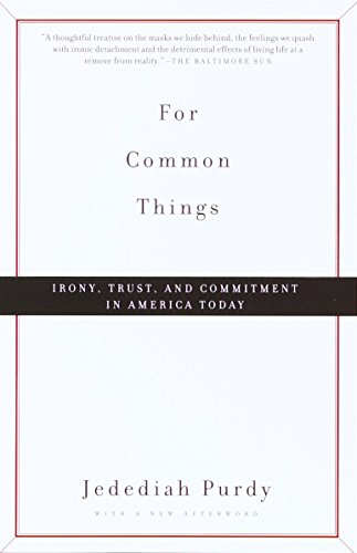 9780375706912: For Common Things: Irony, Trust and Commitment in America Today