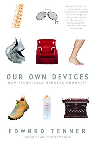 9780375707070: Our Own Devices: How Technology Remakes Humanity (Vintage)