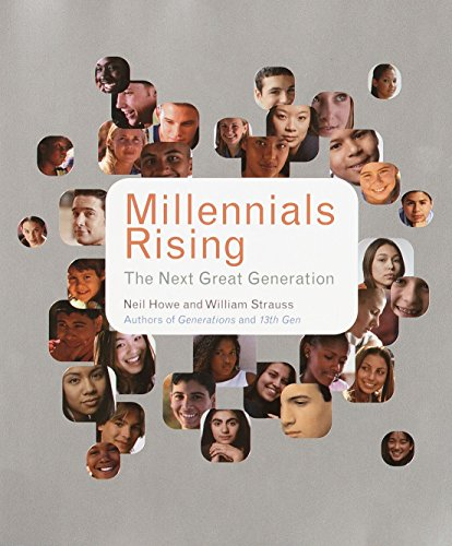 Millennials Rising: The Next Great Generation (0375707190) by Neil Howe; William Strauss