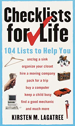 9780375707339: Checklists for Life: 104 Lists to Help You Get Organized, Save Time, and Unclutter Your Life