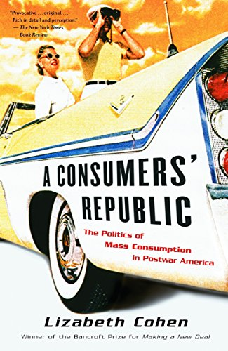 9780375707377: A Consumers' Republic: The Politics of Mass Consumption in Postwar America