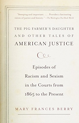 9780375707469: The Pig Farmer's Daughter and Other Tales of American Justice: Episodes of Racism and Sexism in the Courts from 1865 to the Present
