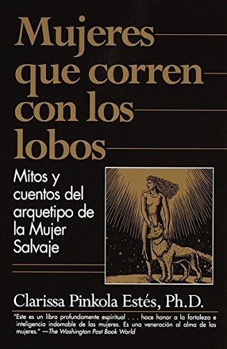9780375707537: Mujeres Que Corren Con Los Lobos: Mitos Y Cuentos De LA Mujer Salvaje
