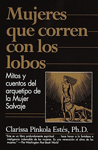 9780375707537: Mujeres que Corren con los Lobos: Mitos y Cuentos del Arquetipo de la Mujer Salvaje (Spanish Edition)