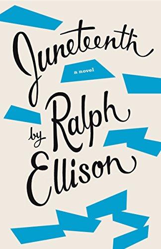 Juneteenth: A Novel: Ellison, Ralph and