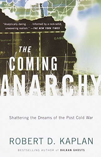 9780375707599: The Coming Anarchy: Shattering the Dreams of the Post Cold War