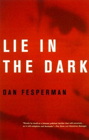 Lie in the Dark: Fesperman, Dan