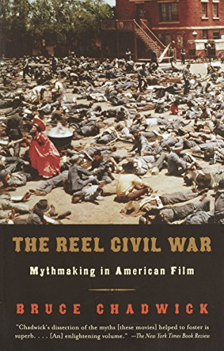 9780375708329: The Reel Civil War: Mythmaking in American Film