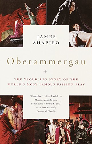 9780375708527: Oberammergau: The Troubling Story of the World's Most Famous Passion Play