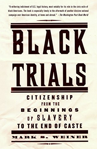 9780375708848: Black Trials: Citizenship from the Beginnings of Slavery to the End of Caste