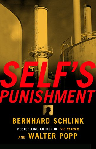 Self's Punishment (037570907X) by Bernhard Schlink; Walter Popp