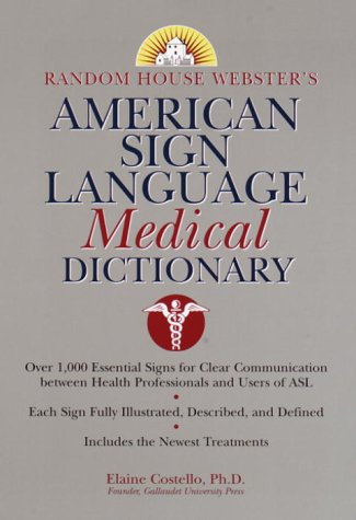 9780375709272: Random House Webster's American Sign Language Medical Dictionary