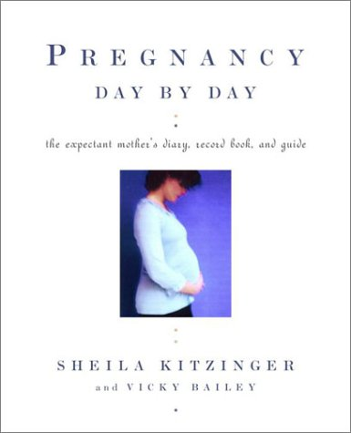 Pregnancy Day By Day: The Expectant Mother's Diary, Record Book, and Guide