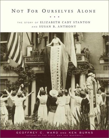 9780375709692: Not For Ourselves Alone: The Story of Elizabeth Cady Stanton and Susan B. Anthony
