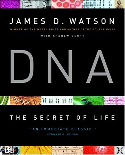 DNA: The Secret of Life: James D. Watson, Andrew Berry