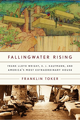 9780375710155: Fallingwater Rising: Frank Lloyd Wright, E. J. Kaufmann, and America's Most Extraordinary House
