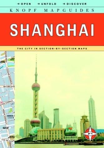 9780375710407: Knopf Mapguides Shanghai