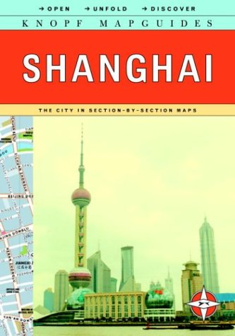 9780375710407: Knopf MapGuide: Shanghai