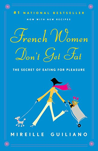 9780375710513: French Women Don't Get Fat: The Secret of Eating for Pleasure